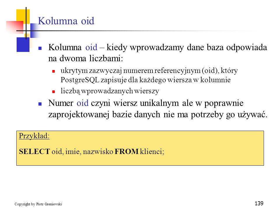 Kolumna oid Kolumna oid – kiedy wprowadzamy dane baza odpowiada na dwoma liczbami: