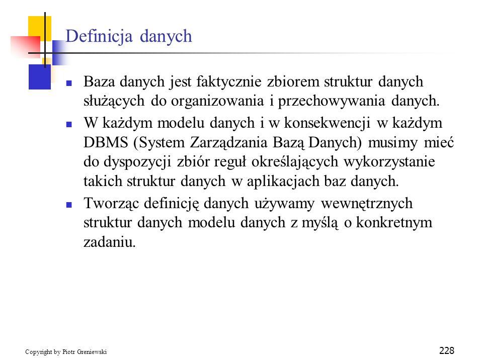 Definicja danych Baza danych jest faktycznie zbiorem struktur danych służących do organizowania i przechowywania danych.