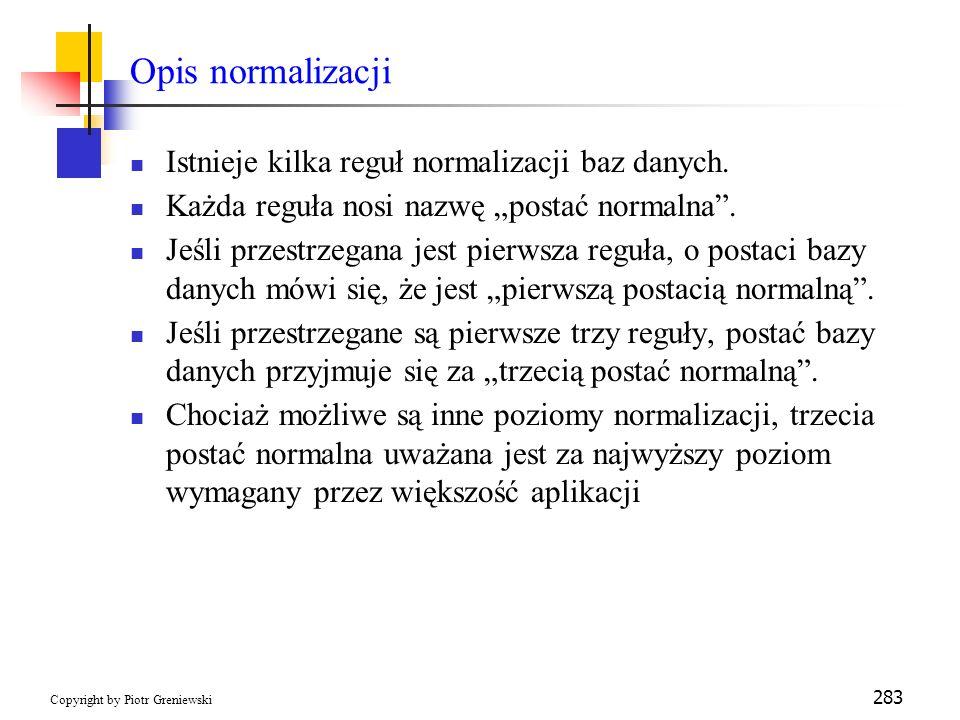 Opis normalizacji Istnieje kilka reguł normalizacji baz danych.