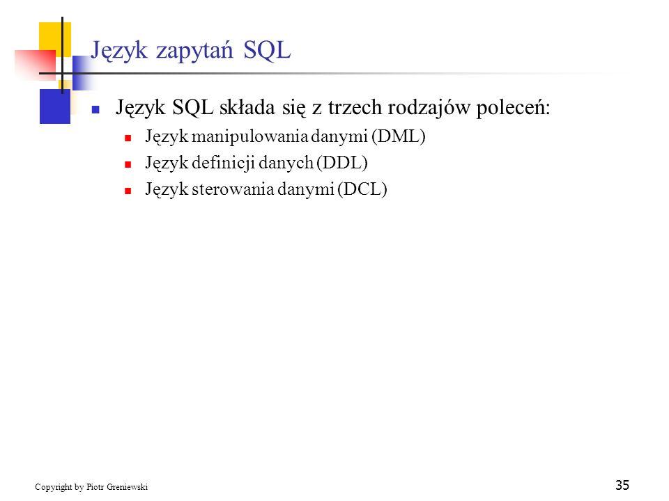 Język zapytań SQL Język SQL składa się z trzech rodzajów poleceń: