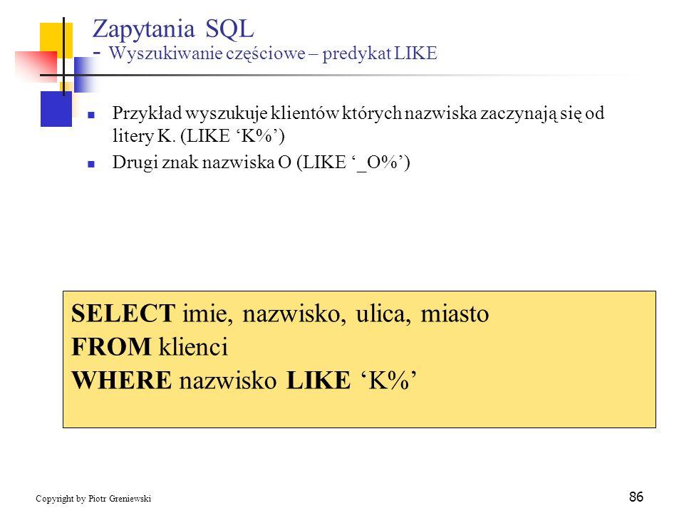 Zapytania SQL - Wyszukiwanie częściowe – predykat LIKE