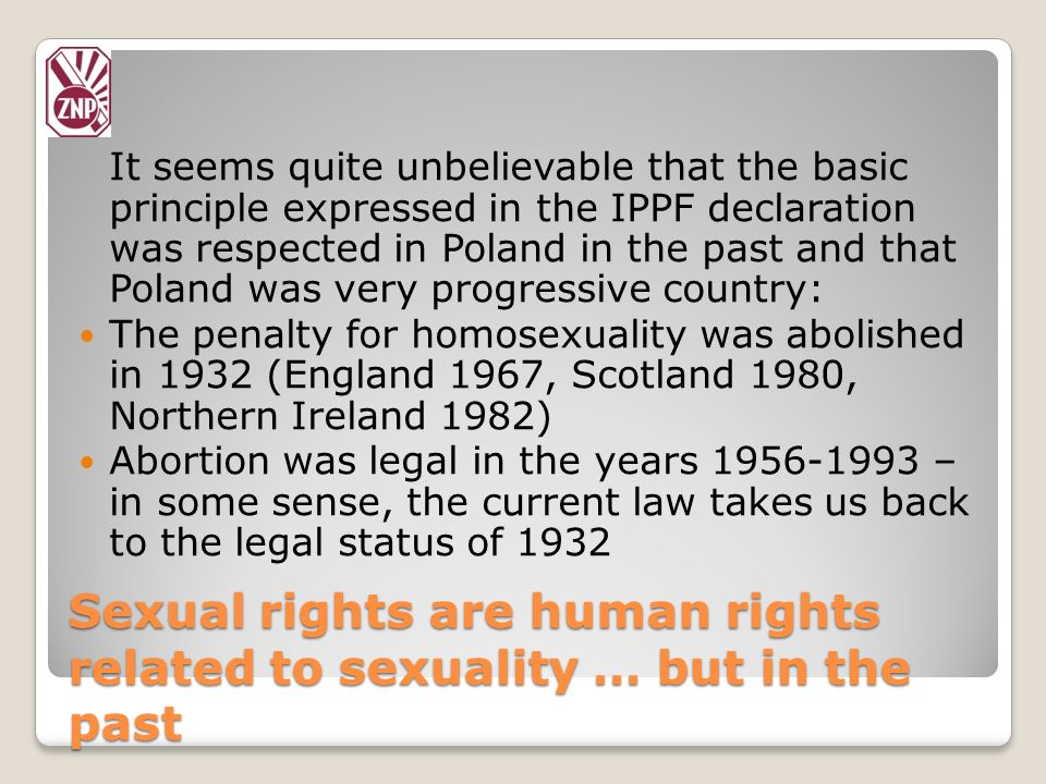 Sexual rights are human rights related to sexuality … but in the past