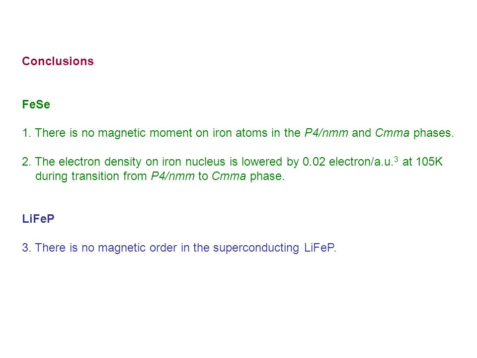 ConclusionsFeSe. 1. There is no magnetic moment on iron atoms in the P4/nmm and Cmma phases.