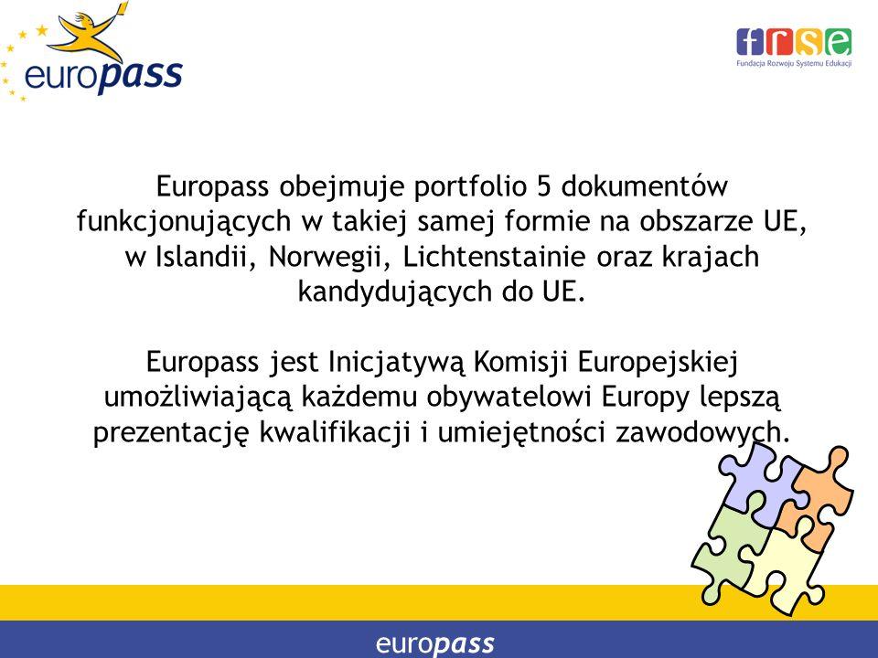 Europass obejmuje portfolio 5 dokumentów funkcjonujących w takiej samej formie na obszarze UE, w Islandii, Norwegii, Lichtenstainie oraz krajach kandydujących do UE.
