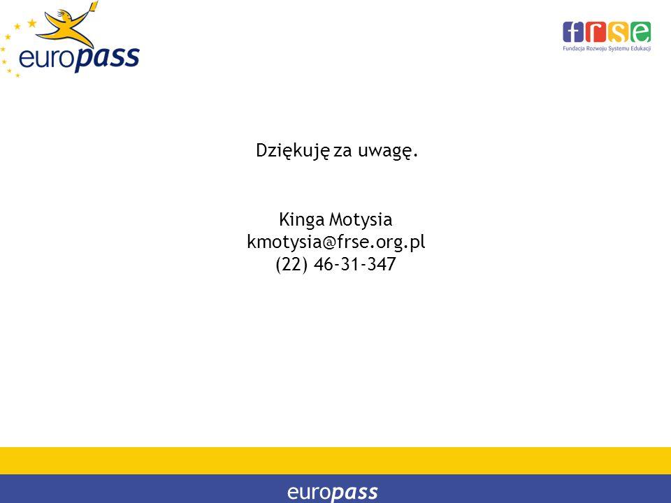europass Dziękuję za uwagę. Kinga Motysia kmotysia@frse.org.pl