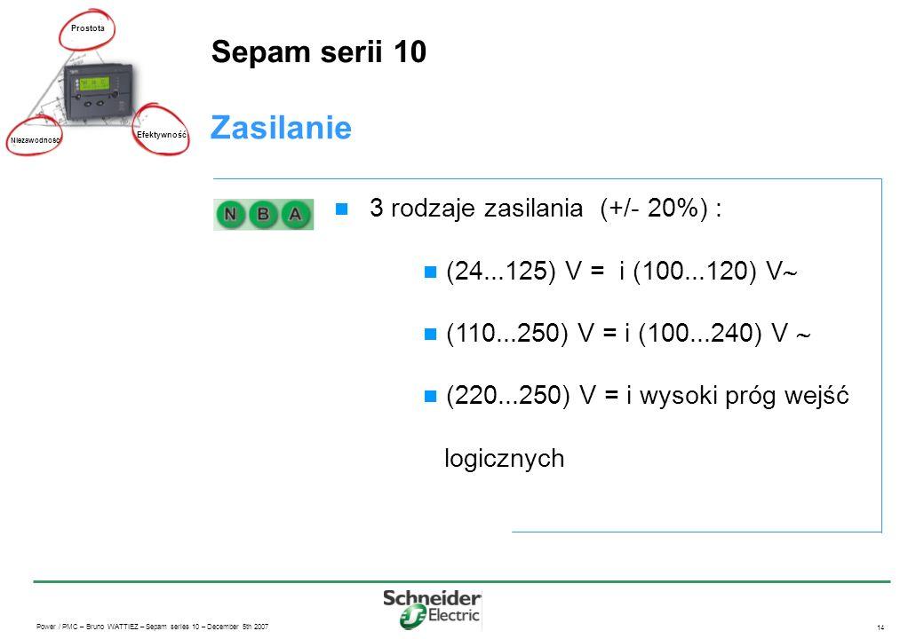 Zasilanie Sepam serii 10 3 rodzaje zasilania (+/- 20%) :