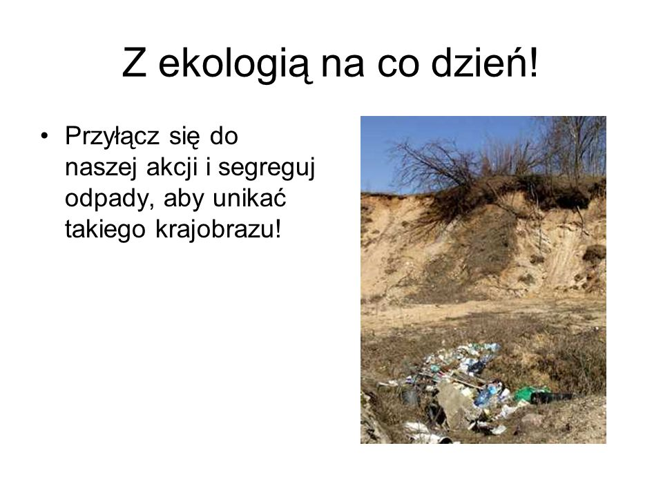 Z ekologią na co dzień.