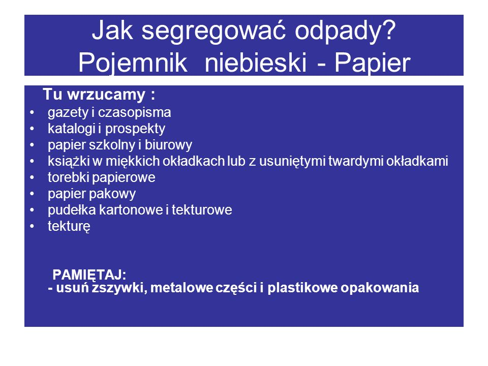 Jak segregować odpady Pojemnik niebieski - Papier