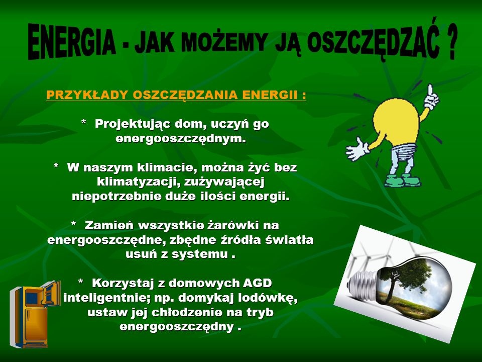 ENERGIA - JAK MOŻEMY JĄ OSZCZĘDZAĆ