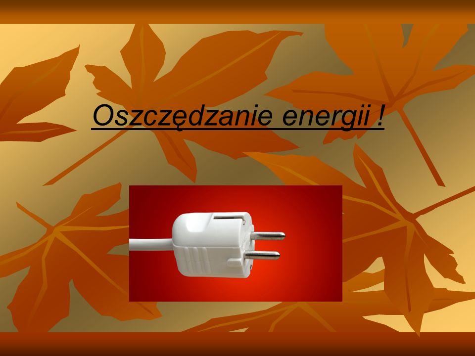 Oszczędzanie energii !