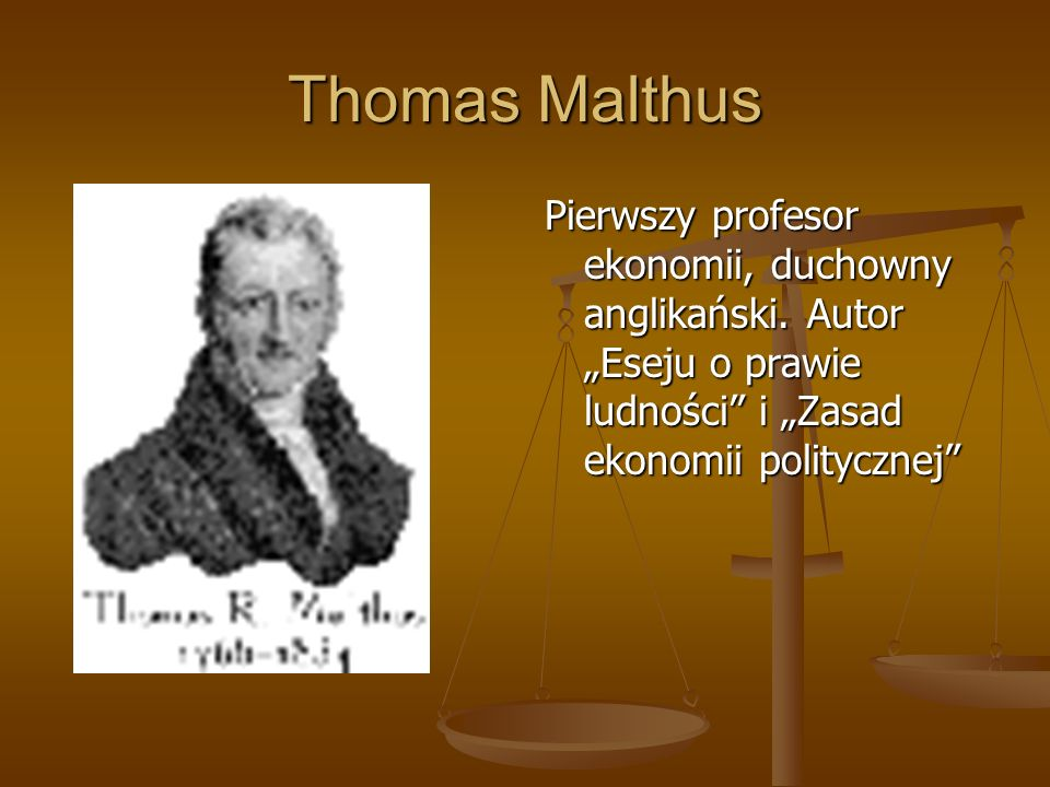 Thomas Malthus Pierwszy profesor ekonomii, duchowny anglikański.