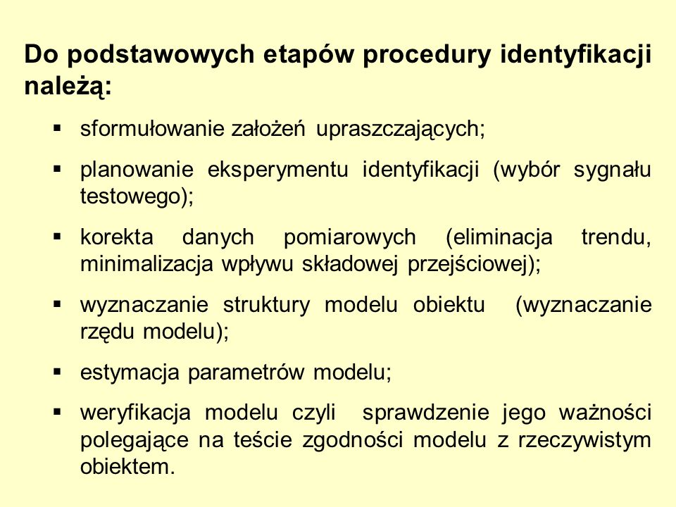Do podstawowych etapów procedury identyfikacji należą: