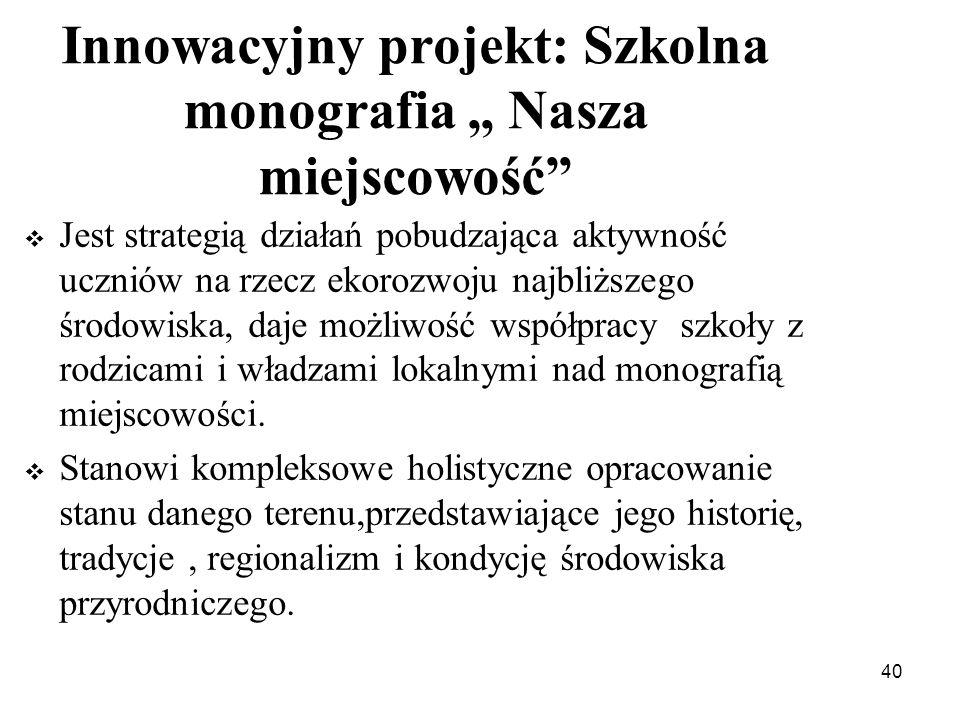 """Innowacyjny projekt: Szkolna monografia """" Nasza miejscowość"""