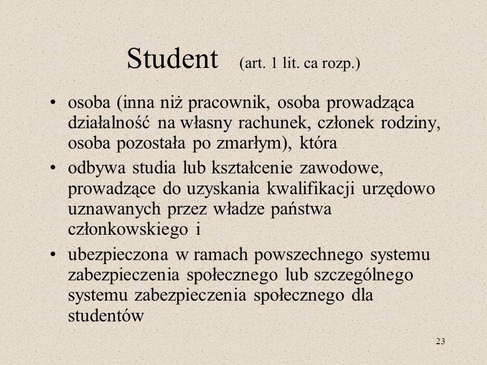 Student (art. 1 lit. ca rozp.)