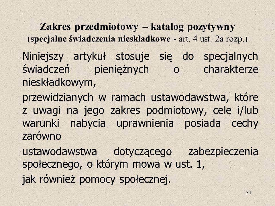 Zakres przedmiotowy – katalog pozytywny (specjalne świadczenia nieskładkowe - art. 4 ust. 2a rozp.)
