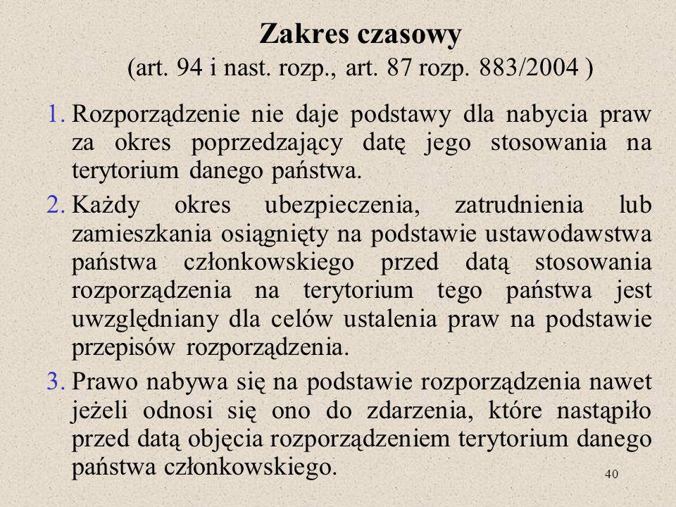 Zakres czasowy (art. 94 i nast. rozp., art. 87 rozp. 883/2004 )