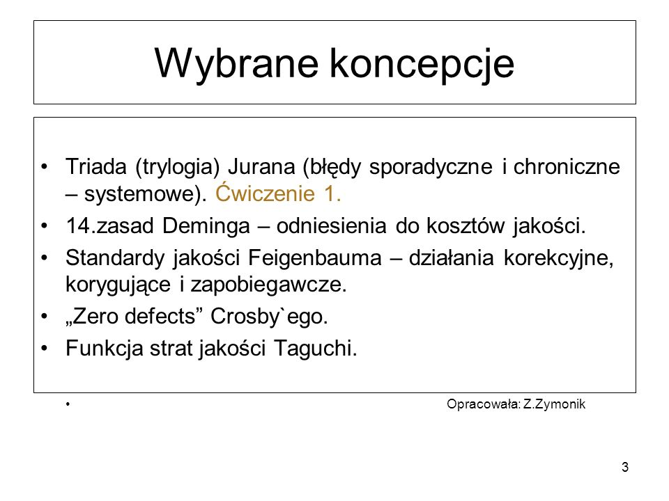 Wybrane koncepcje Triada (trylogia) Jurana (błędy sporadyczne i chroniczne – systemowe). Ćwiczenie 1.