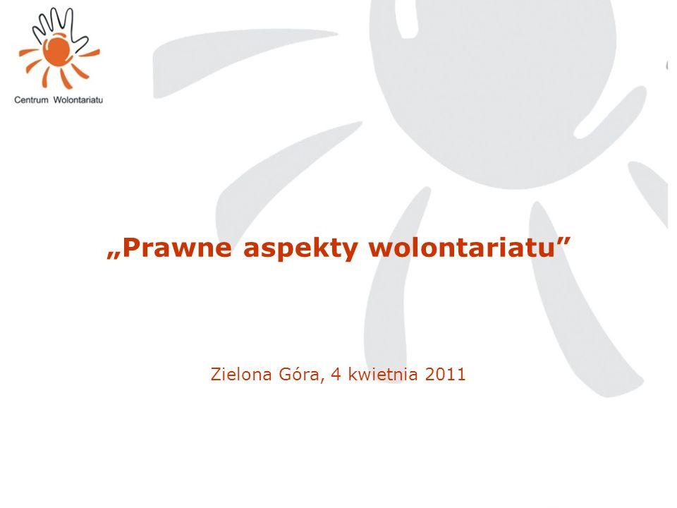 """""""Prawne aspekty wolontariatu Zielona Góra, 4 kwietnia 2011"""