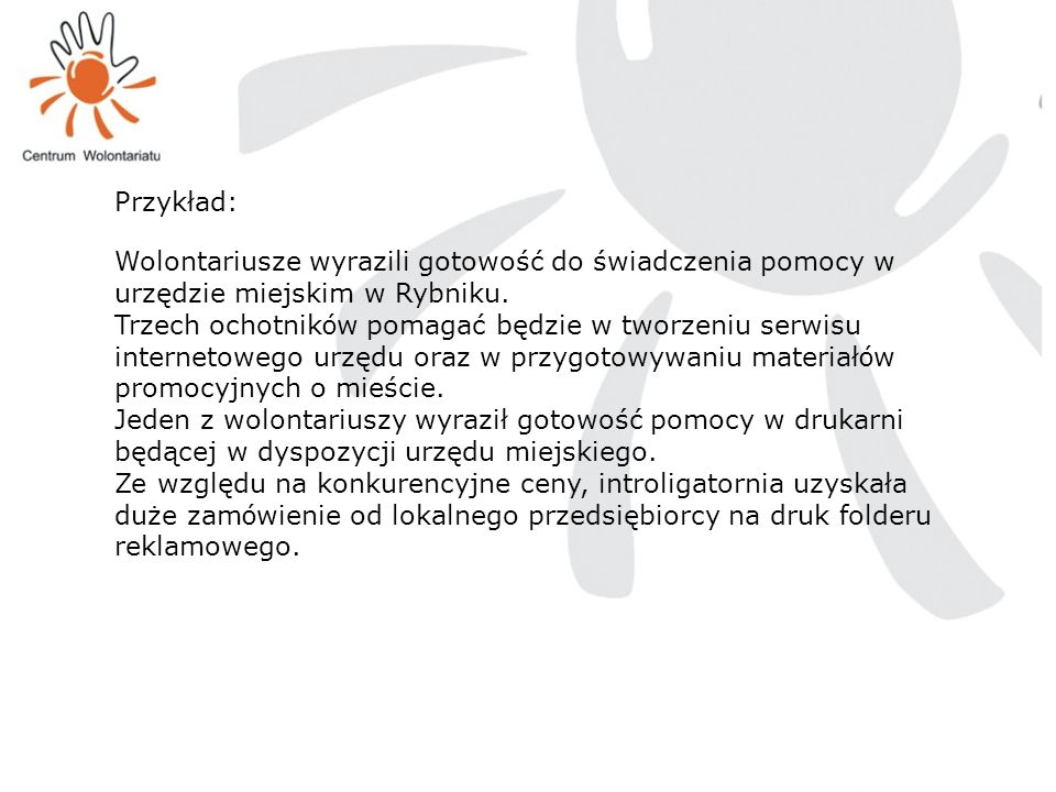 Przykład: Wolontariusze wyrazili gotowość do świadczenia pomocy w urzędzie miejskim w Rybniku.