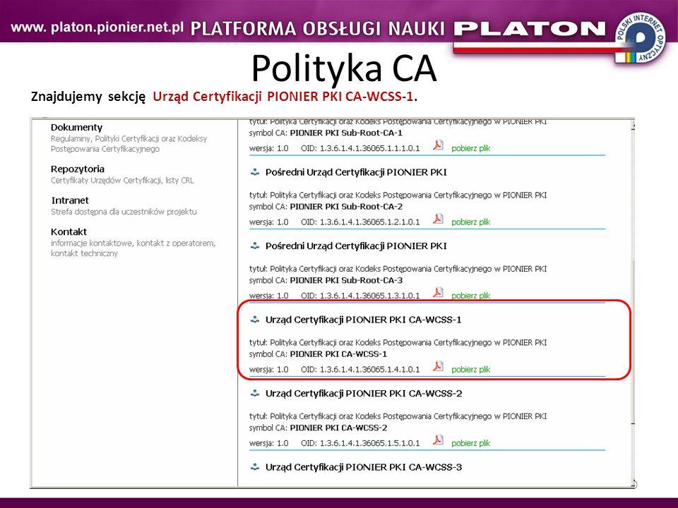 Polityka CA Znajdujemy sekcję Urząd Certyfikacji PIONIER PKI CA-WCSS-1.