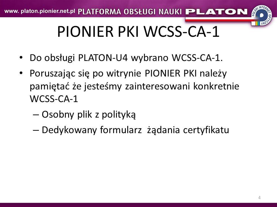 PIONIER PKI WCSS-CA-1 Do obsługi PLATON-U4 wybrano WCSS-CA-1.