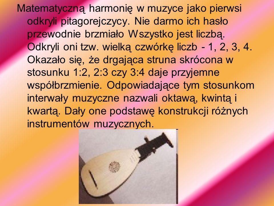 Matematyczną harmonię w muzyce jako pierwsi odkryli pitagorejczycy