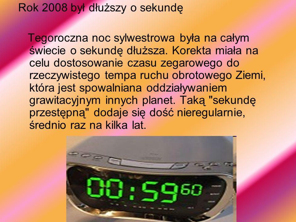 Rok 2008 był dłuższy o sekundę