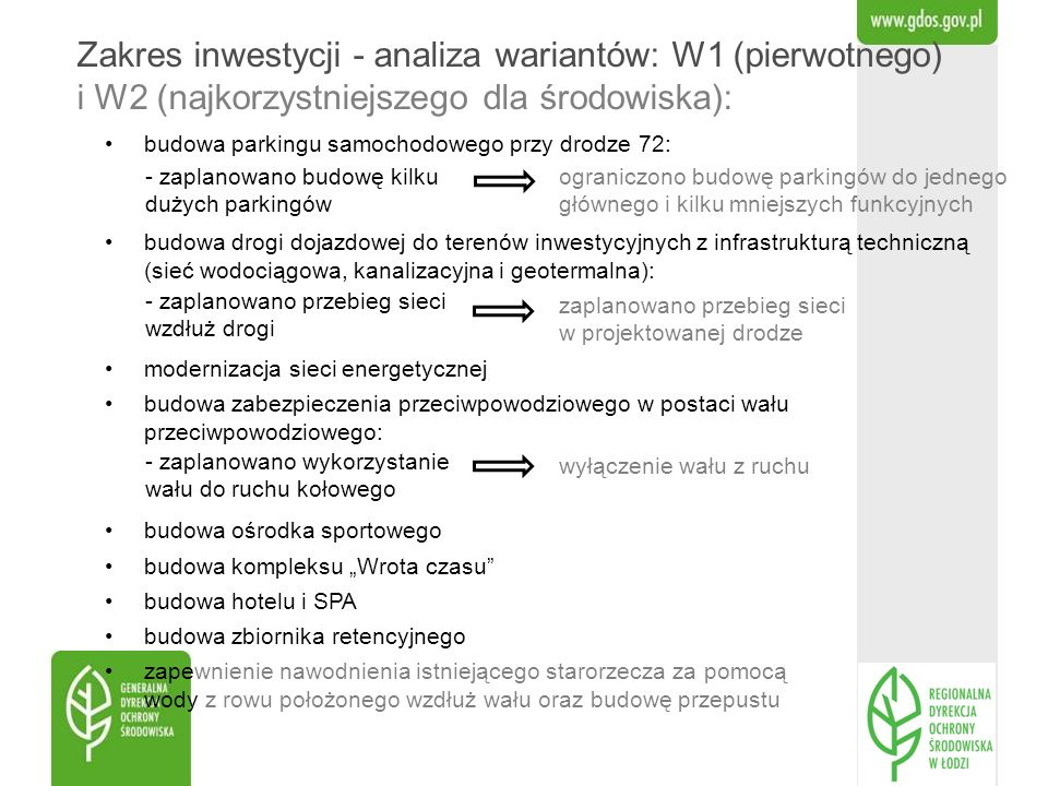 Zakres inwestycji - analiza wariantów: W1 (pierwotnego) i W2 (najkorzystniejszego dla środowiska):