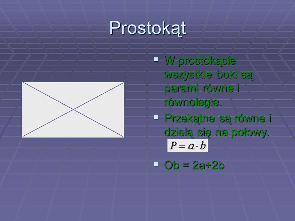 Prostokąt W prostokącie wszystkie boki są parami równe i równoległe.
