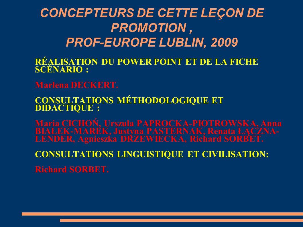 CONCEPTEURS DE CETTE LEÇON DE PROMOTION , PROF-EUROPE LUBLIN, 2009