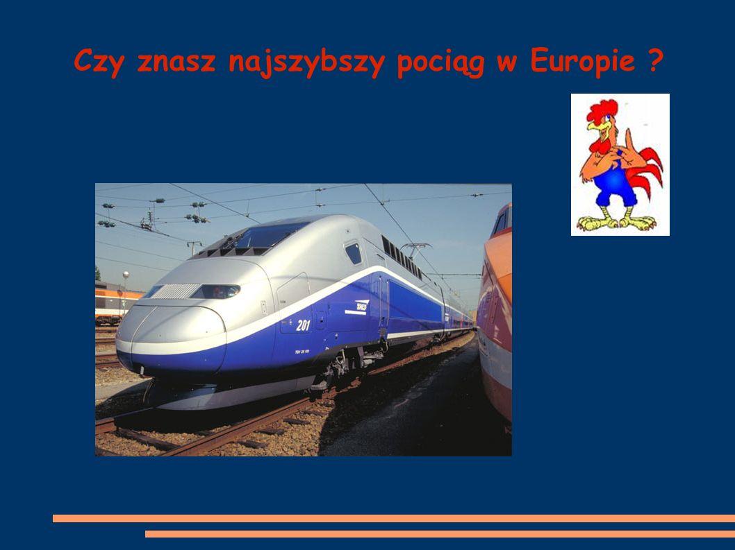 Czy znasz najszybszy pociąg w Europie