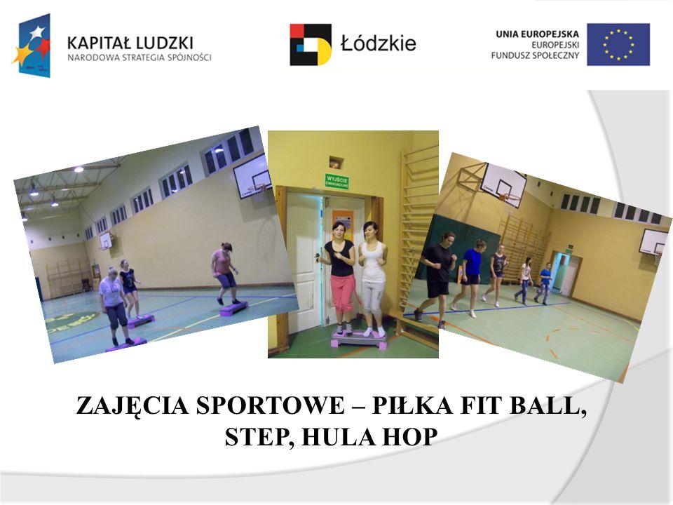 ZAJĘCIA SPORTOWE – PIŁKA FIT BALL, STEP, HULA HOP