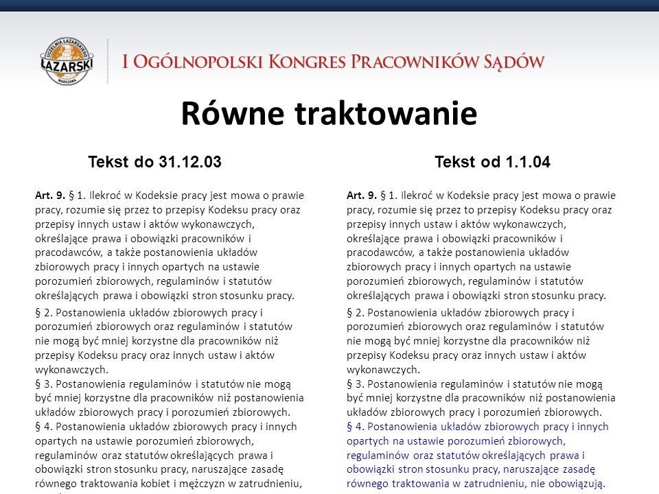Równe traktowanie 31.10.12 Tekst do 31.12.03 Tekst od 1.1.04