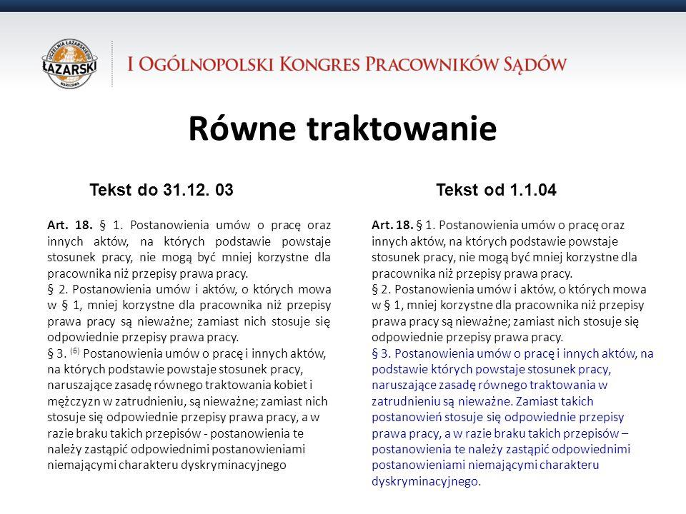 Równe traktowanie 31.10.12 Tekst do 31.12. 03 Tekst od 1.1.04