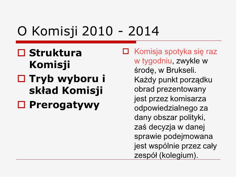 O Komisji 2010 - 2014 Struktura Komisji Tryb wyboru i skład Komisji