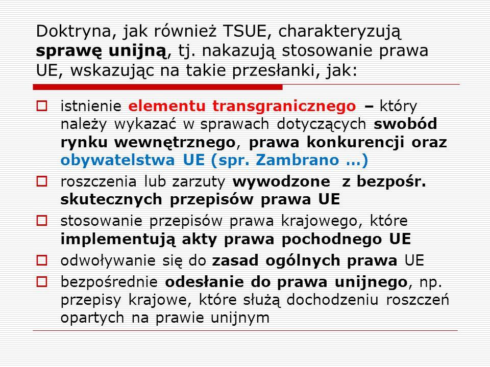 Doktryna, jak również TSUE, charakteryzują sprawę unijną, tj