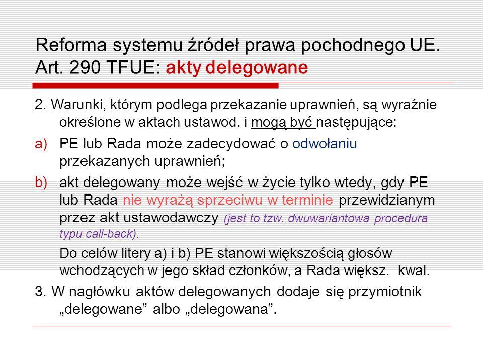 Reforma systemu źródeł prawa pochodnego UE. Art