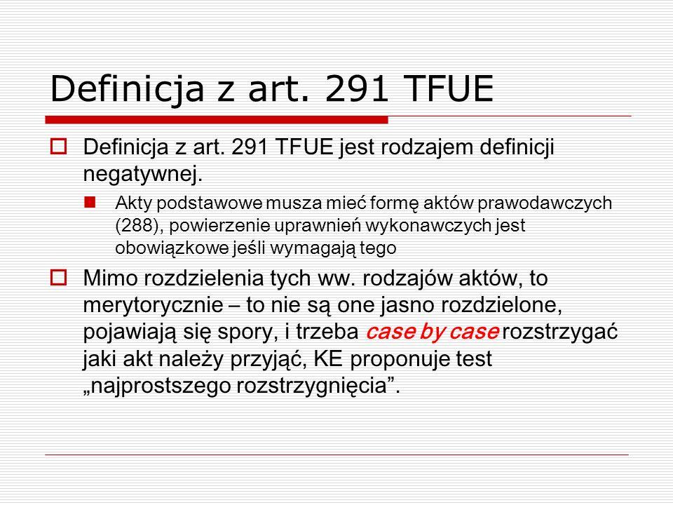 Definicja z art. 291 TFUE Definicja z art. 291 TFUE jest rodzajem definicji negatywnej.