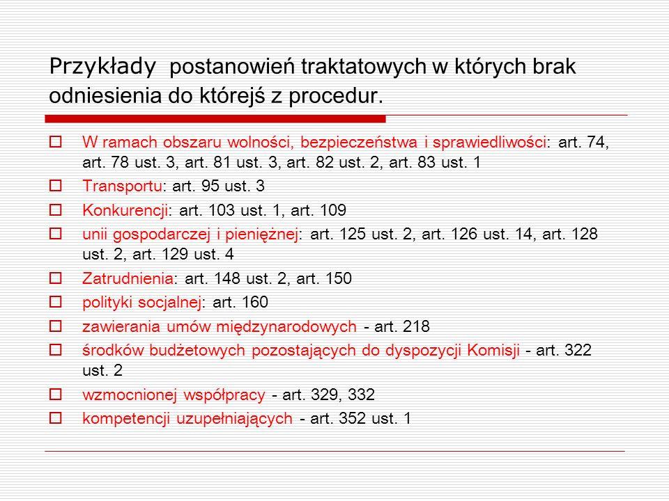 Przykłady postanowień traktatowych w których brak odniesienia do którejś z procedur.