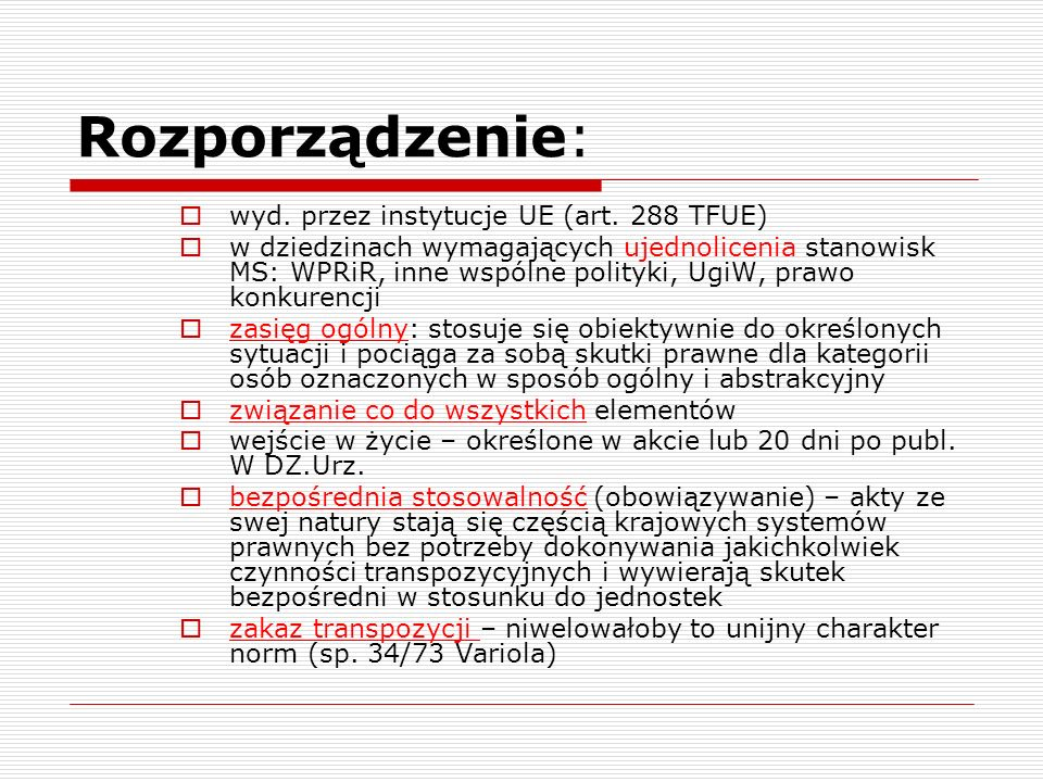 Rozporządzenie: wyd. przez instytucje UE (art. 288 TFUE)