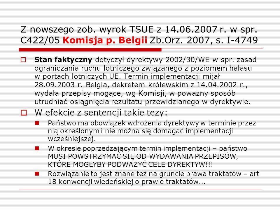 Z nowszego zob. wyrok TSUE z 14. 06. 2007 r. w spr. C422/05 Komisja p