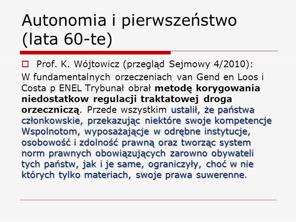 Autonomia i pierwszeństwo (lata 60-te)
