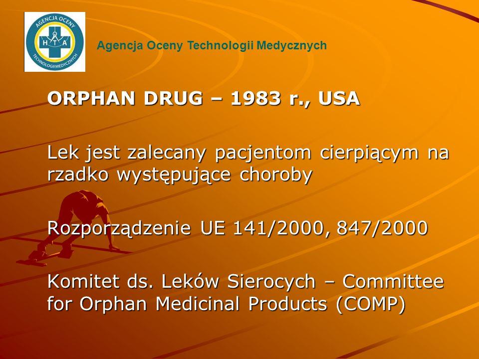 Lek jest zalecany pacjentom cierpiącym na rzadko występujące choroby
