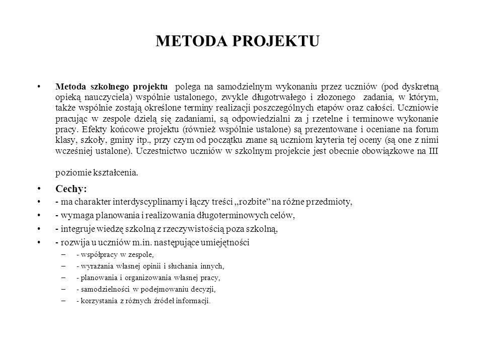 METODA PROJEKTU Cechy: