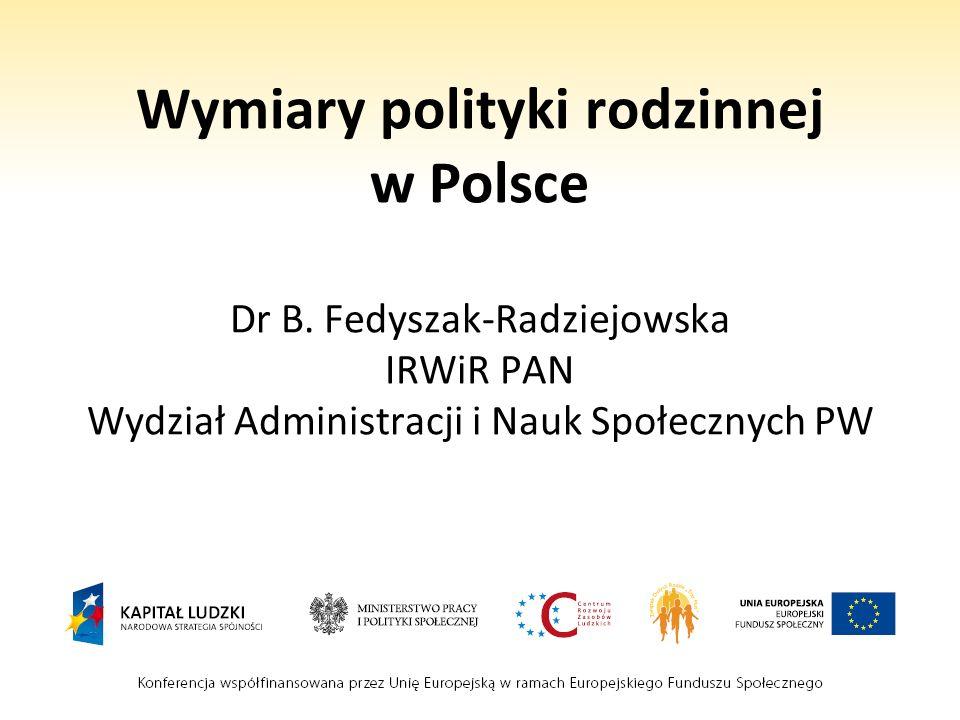 Wymiary polityki rodzinnej w Polsce Dr B