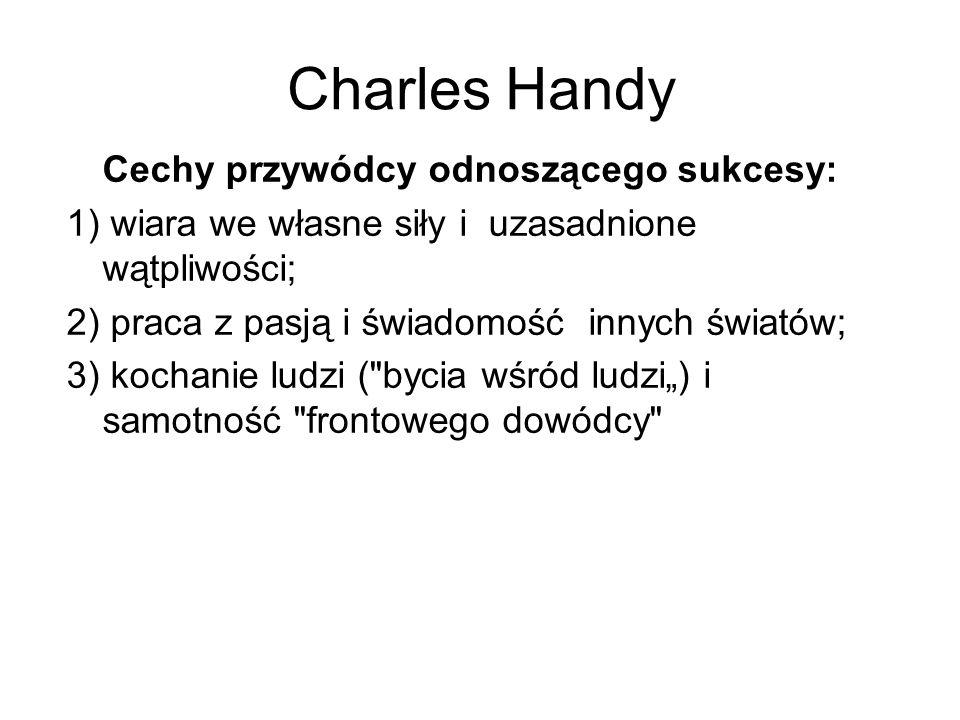 Charles Handy Cechy przywódcy odnoszącego sukcesy: