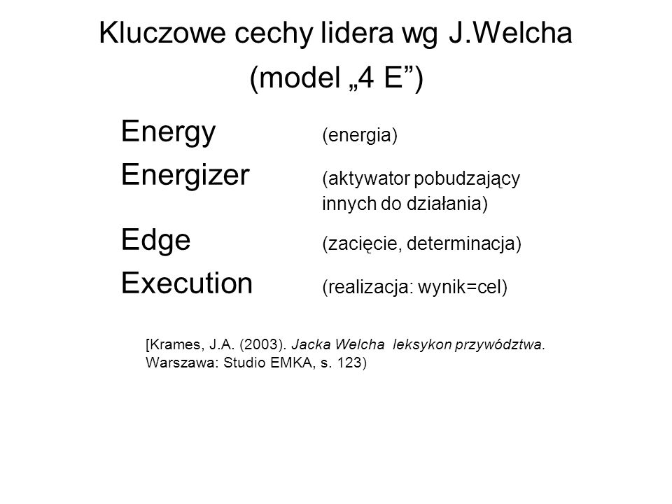 "Kluczowe cechy lidera wg J.Welcha (model ""4 E )"