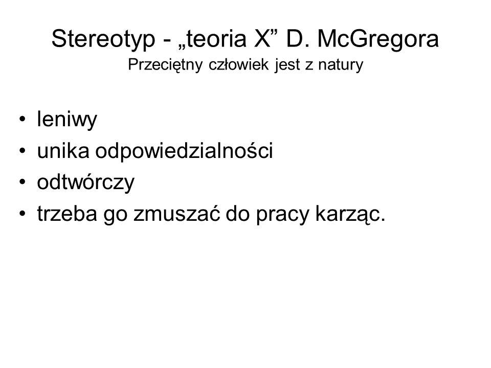 """Stereotyp - """"teoria X D. McGregora Przeciętny człowiek jest z natury"""