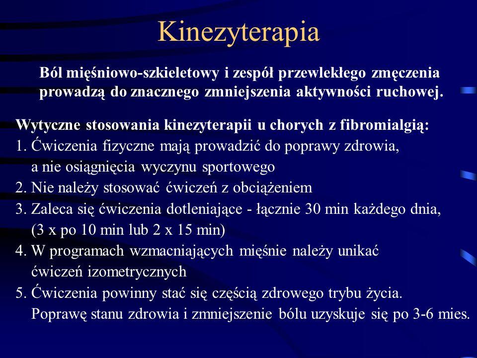 Kinezyterapia Ból mięśniowo-szkieletowy i zespół przewlekłego zmęczenia. prowadzą do znacznego zmniejszenia aktywności ruchowej.