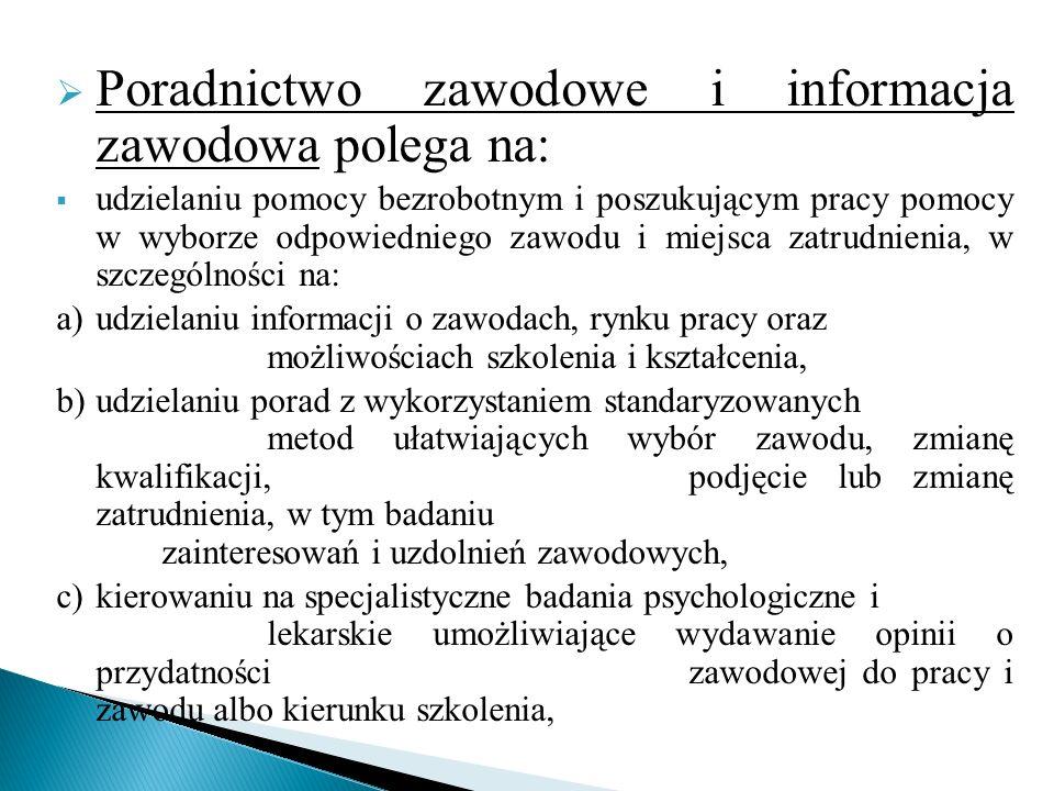 Poradnictwo zawodowe i informacja zawodowa polega na: